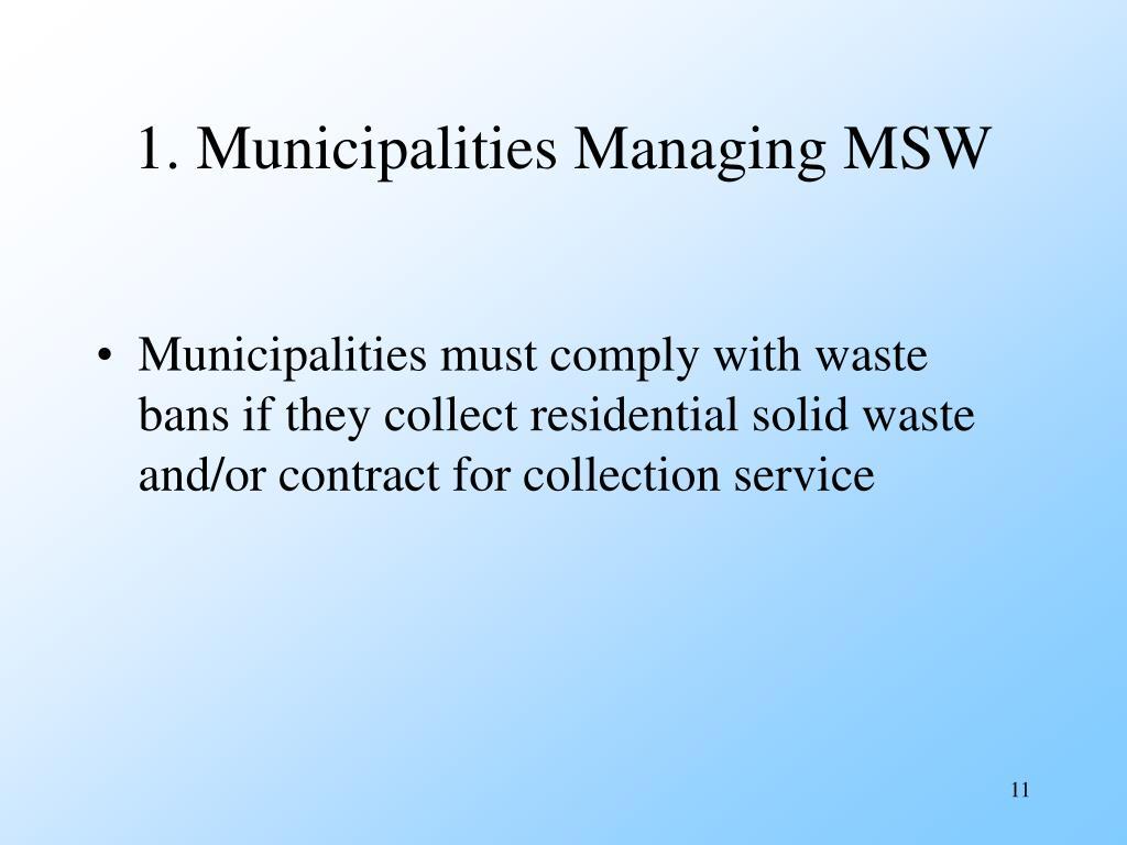 1. Municipalities Managing MSW