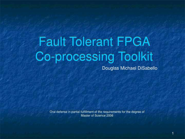Fault tolerant fpga co processing toolkit
