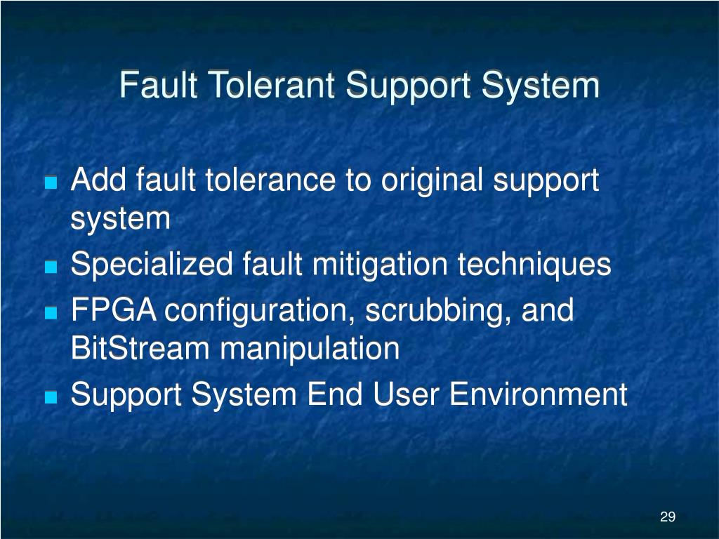 Fault Tolerant Support System