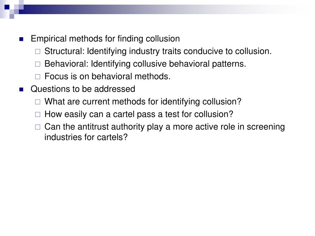 Empirical methods for finding collusion