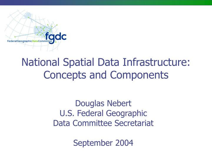National spatial data infrastructure concepts and components