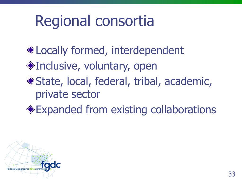 Regional consortia
