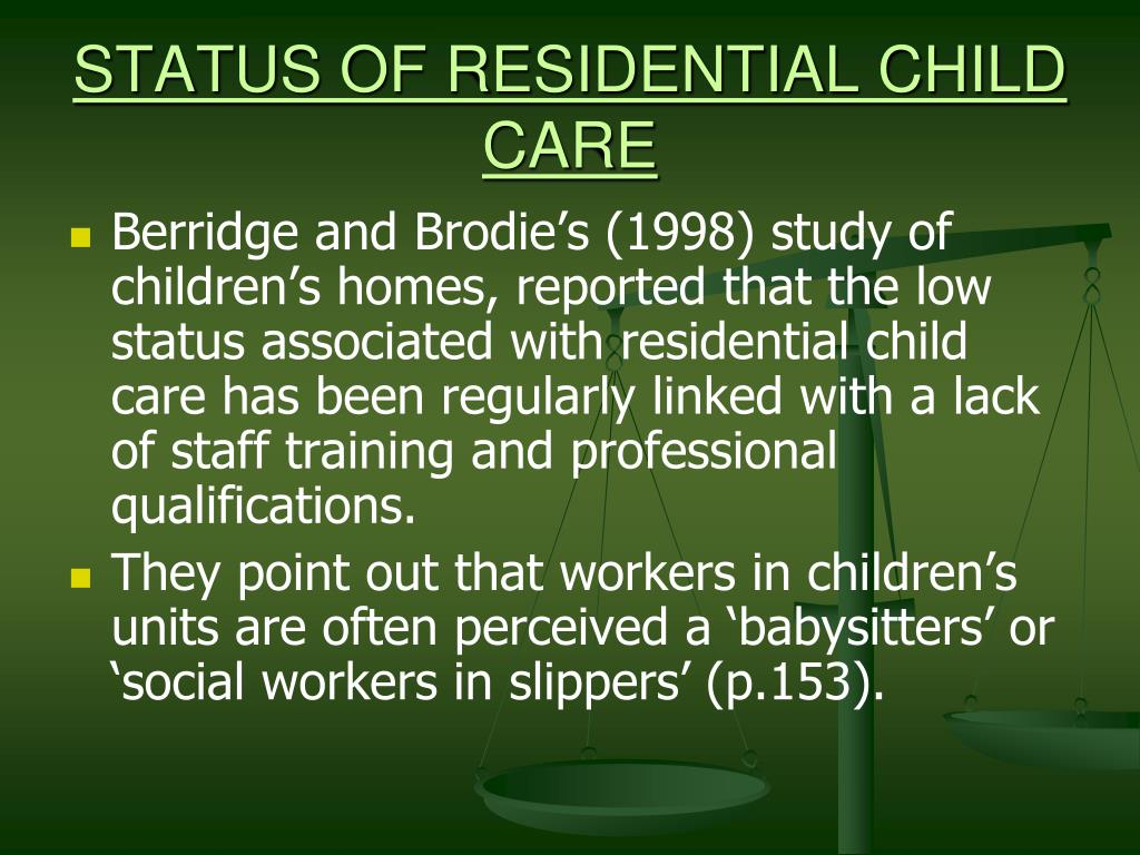 STATUS OF RESIDENTIAL CHILD CARE