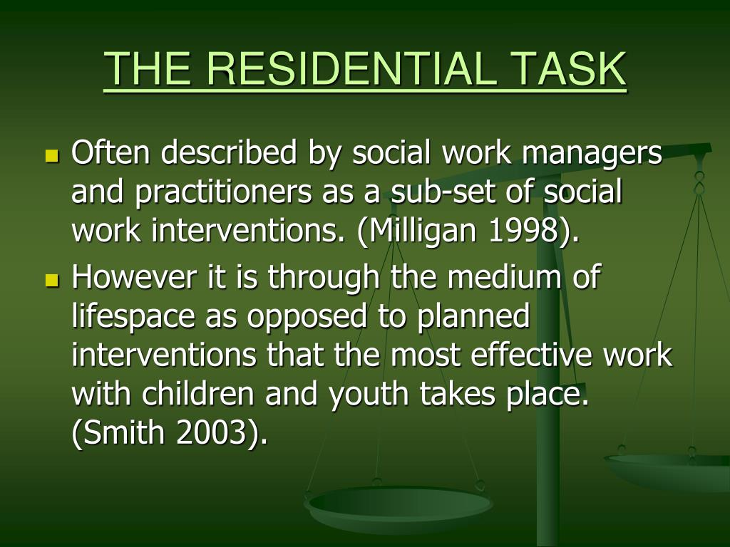 THE RESIDENTIAL TASK