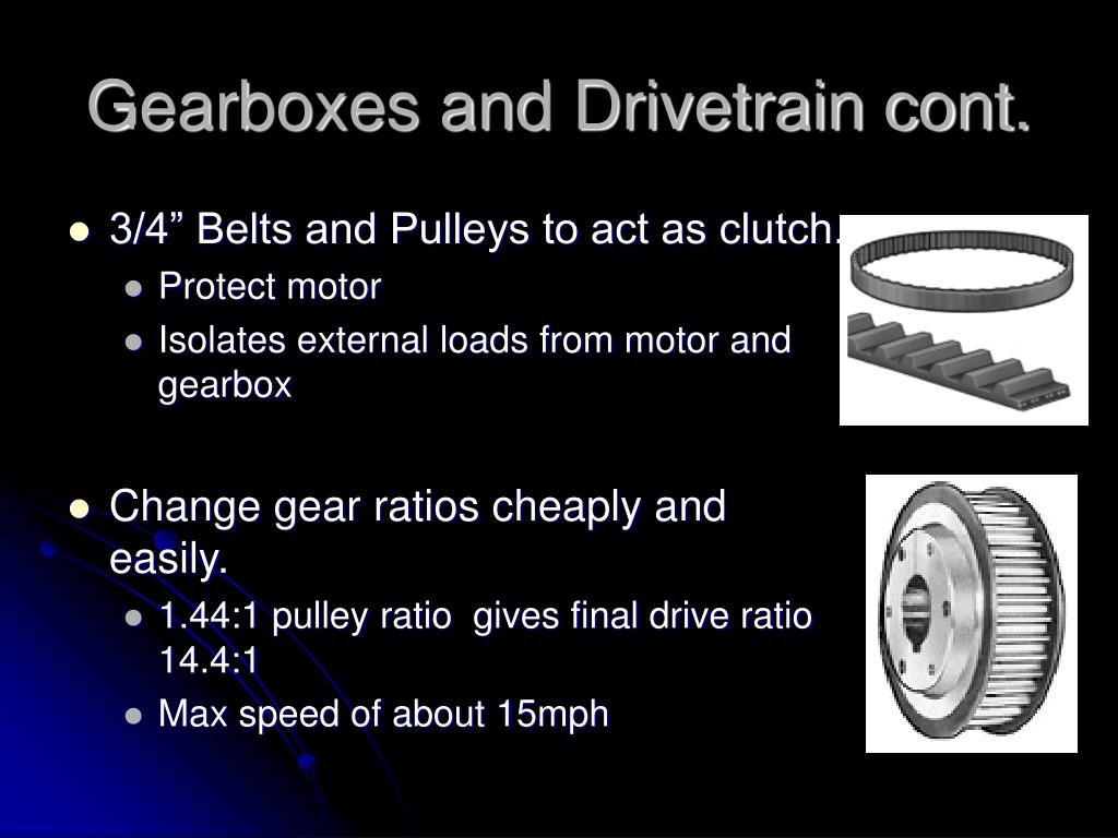 Gearboxes and Drivetrain cont.