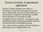 chronic conflicts a specialized application
