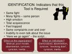 identification indicators that this tool is required