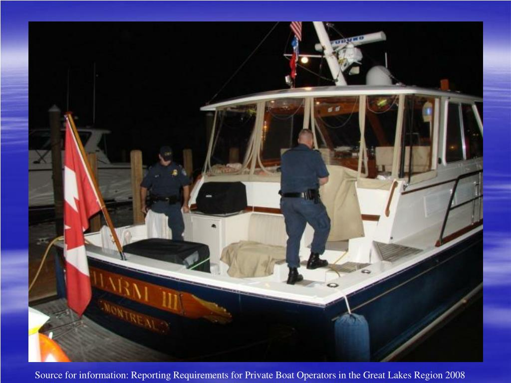 Source for information: Reporting Requirements for Private Boat Operators in the Great Lakes Region 2008