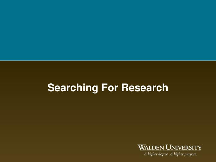 Searching for research l.jpg