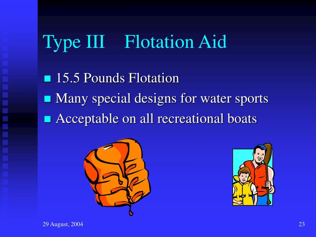 Type III    Flotation Aid