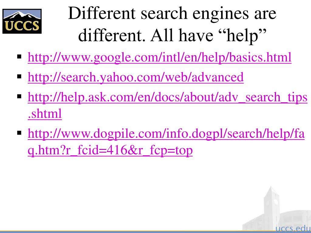"Different search engines are different. All have ""help"""