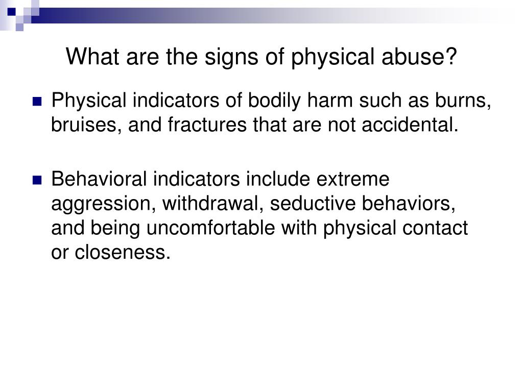 What are the signs of physical abuse?