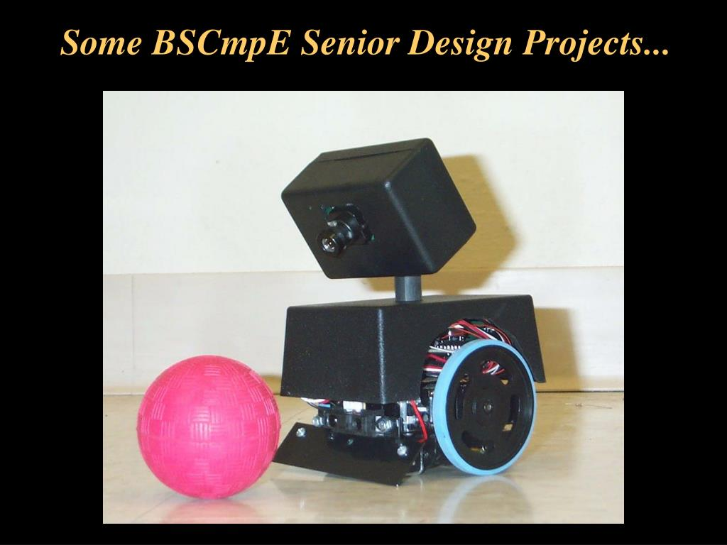 Some BSCmpE Senior Design Projects...