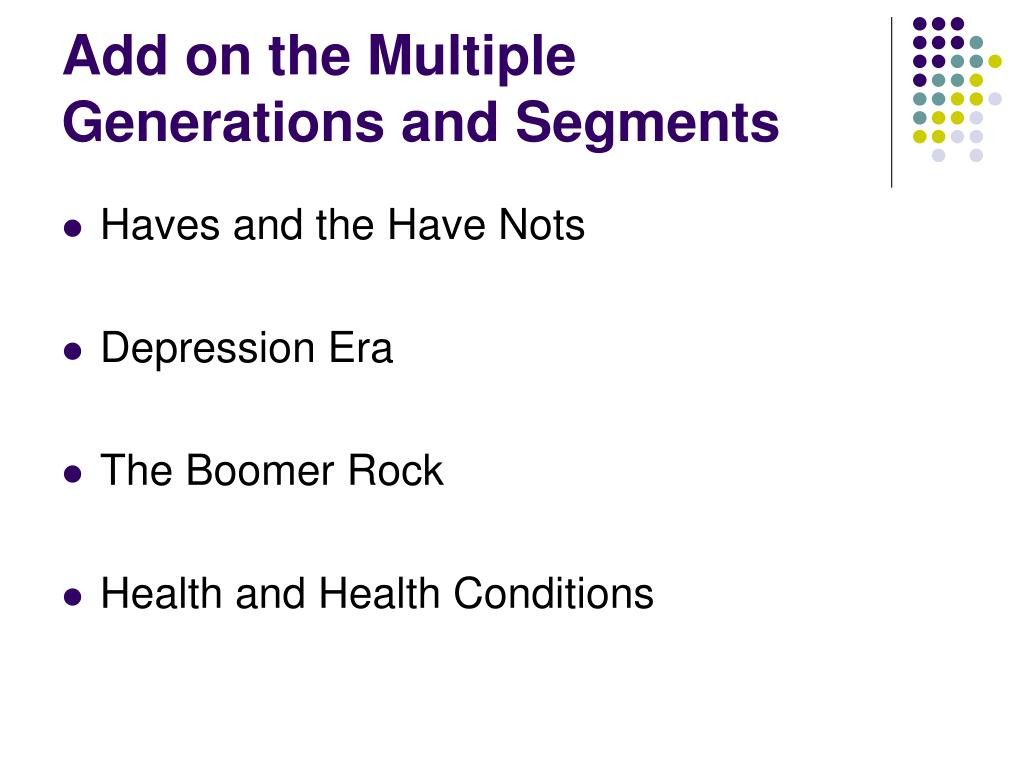 Add on the Multiple Generations and Segments