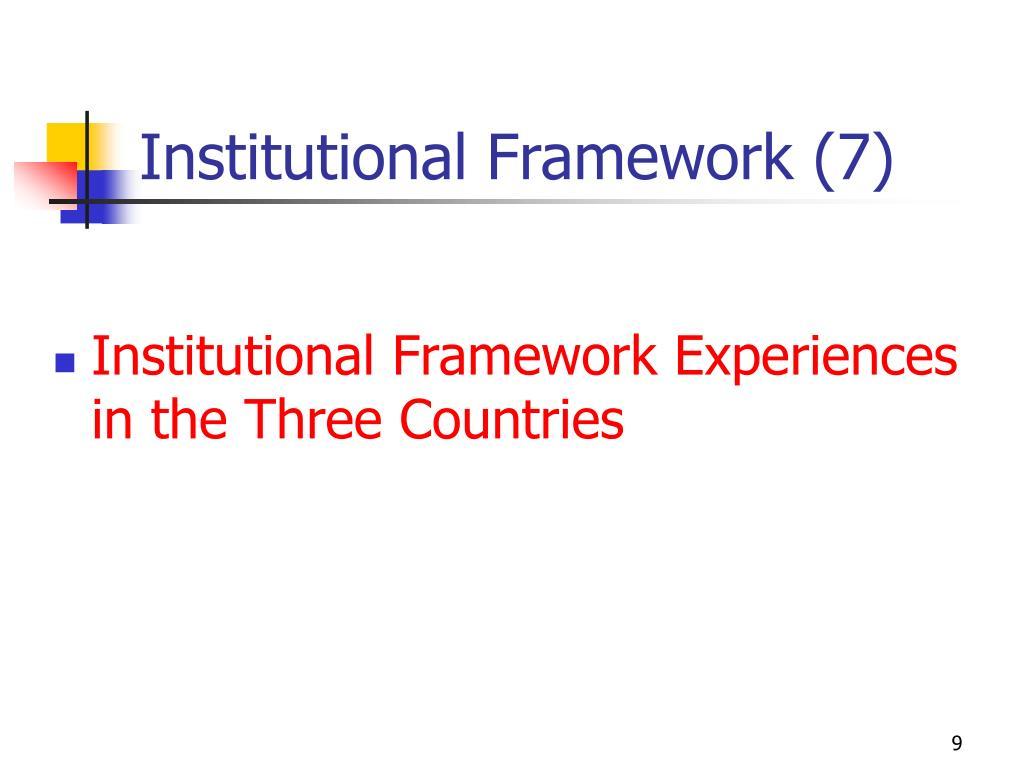 Institutional Framework (7)