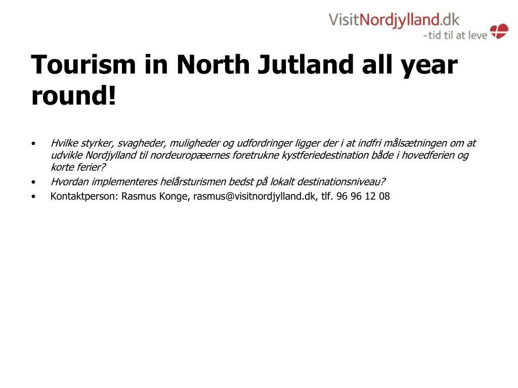 Tourism in North Jutland all year round!