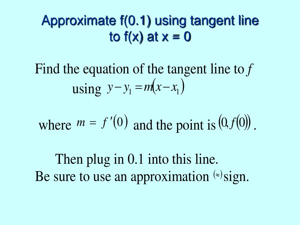 Approximate f(0.1) using tangent line