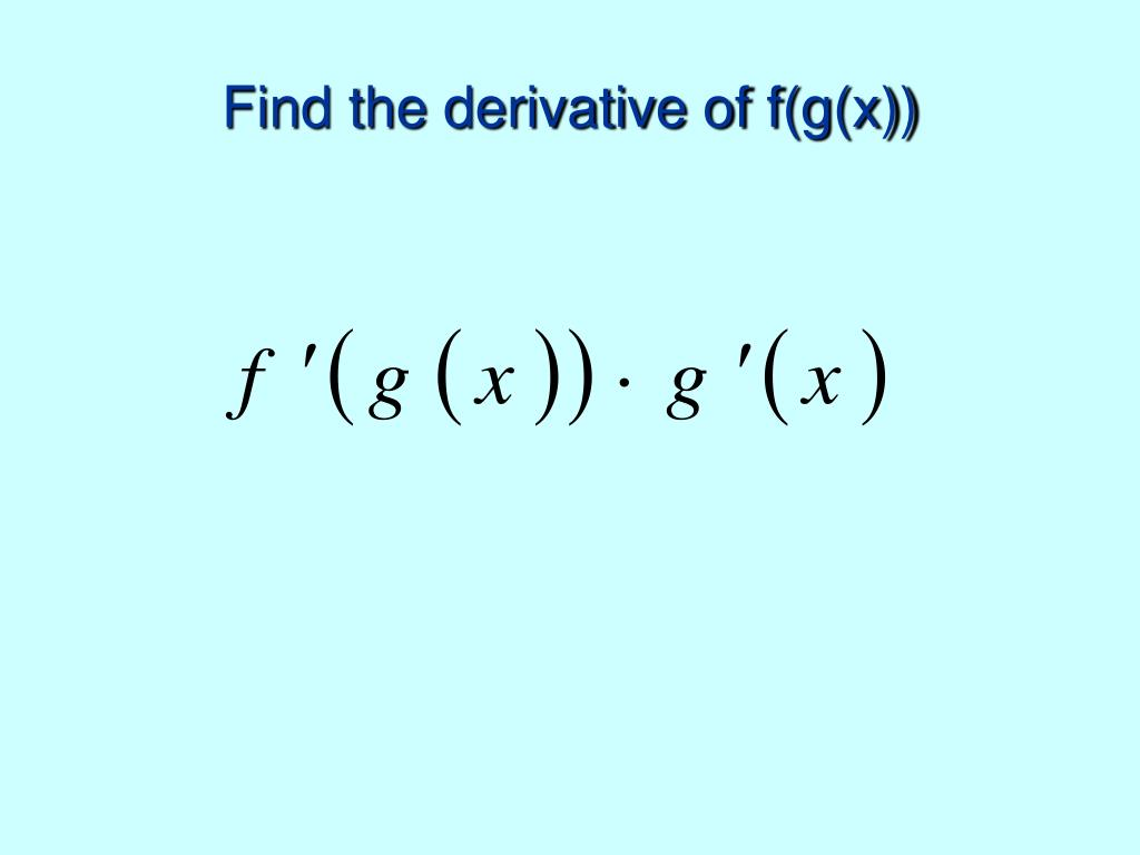 Find the derivative of f(g(x))