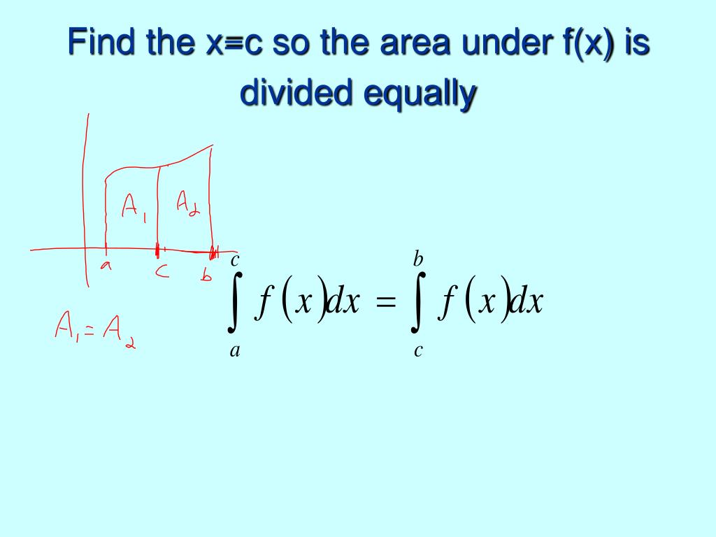 Find the x=c so the area under f(x) is divided equally