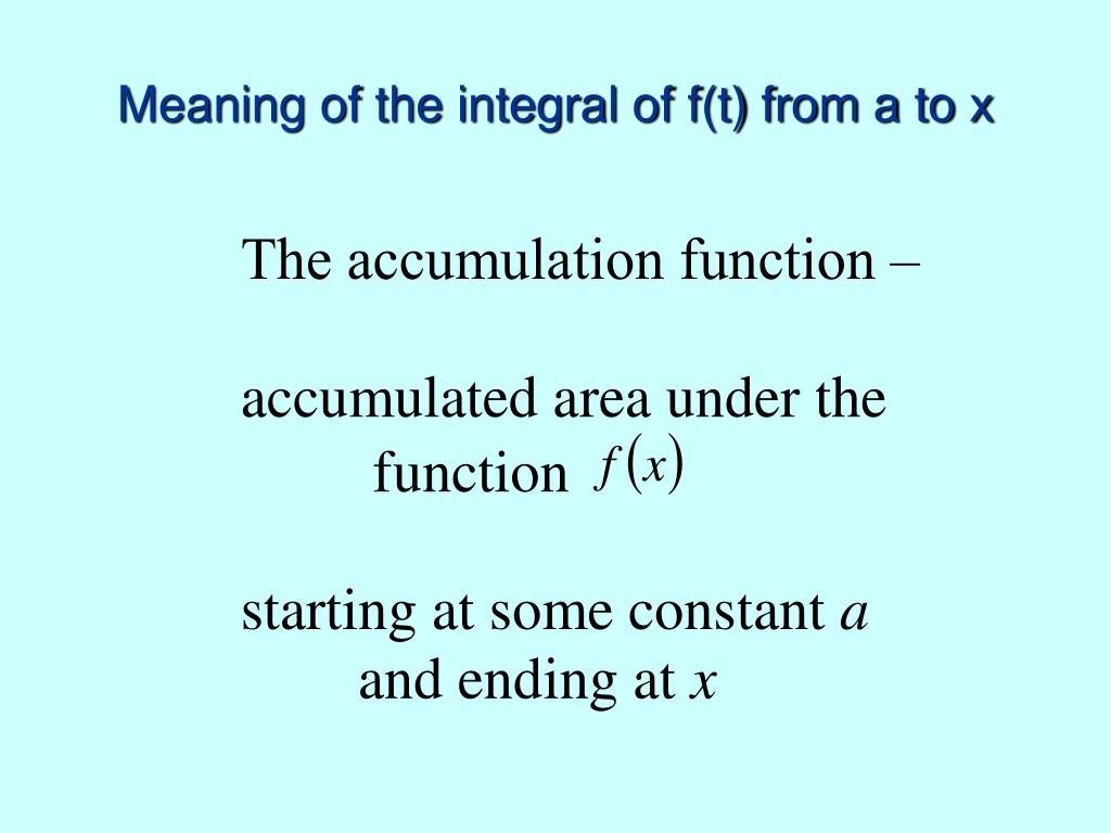 Meaning of the integral of f(t) from a to x