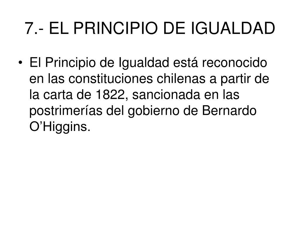 7.- EL PRINCIPIO DE IGUALDAD