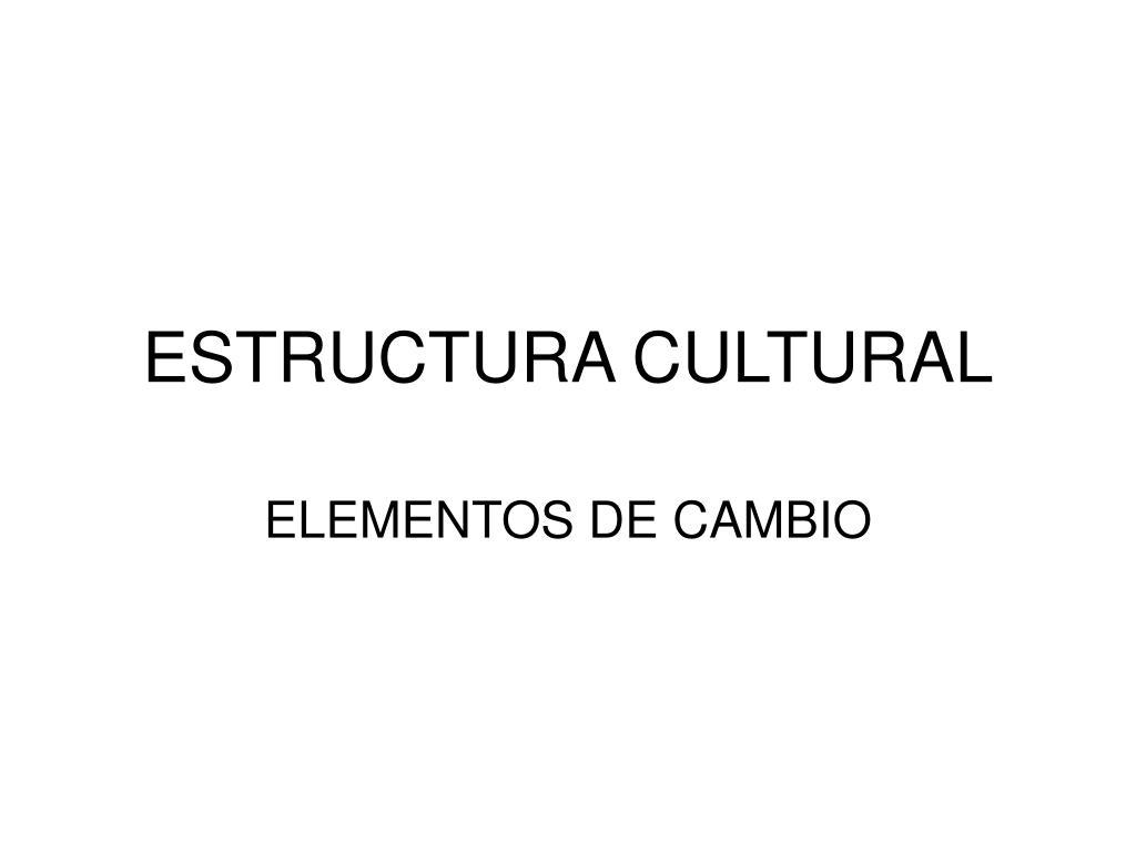 ESTRUCTURA CULTURAL