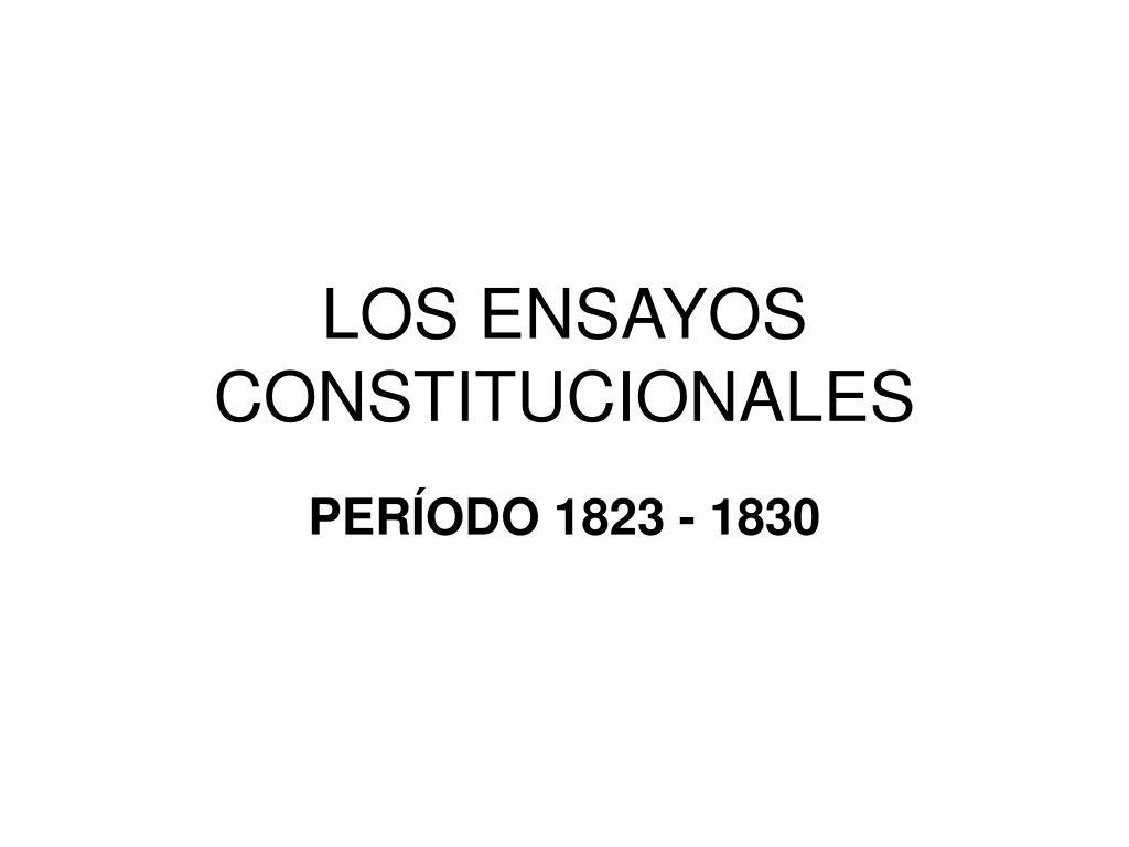 LOS ENSAYOS CONSTITUCIONALES