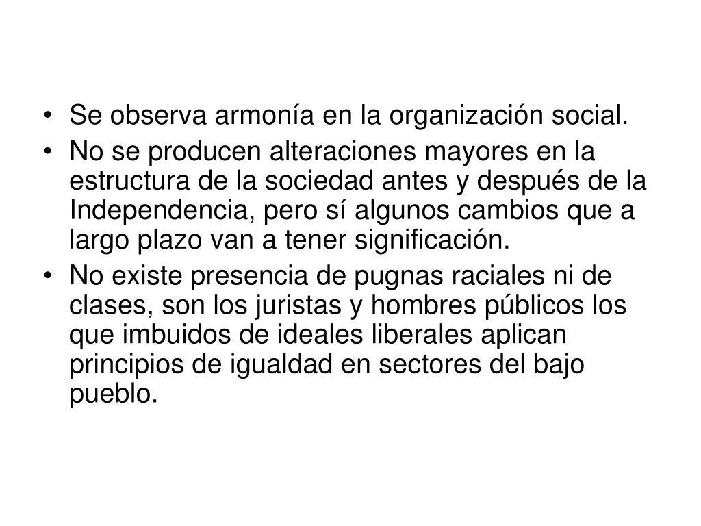 Se observa armonía en la organización social.