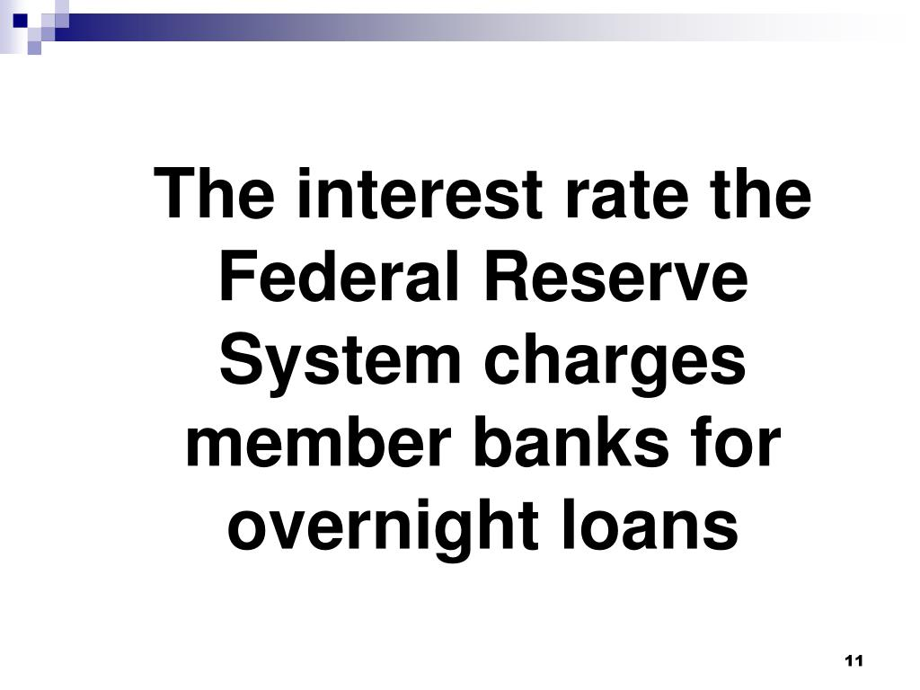The interest rate the Federal Reserve System charges member banks for overnight loans