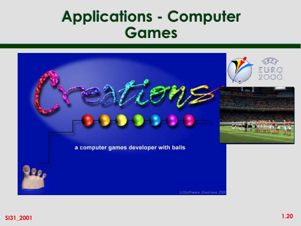 Applications - Computer Games