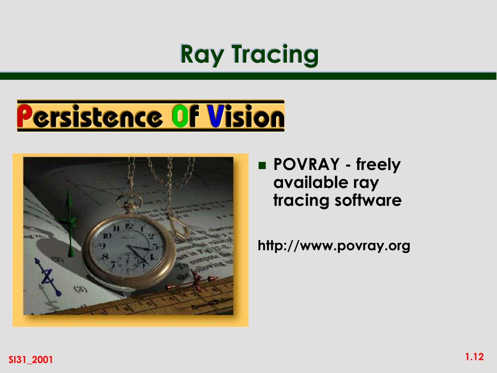 POVRAY - freely available ray tracing software