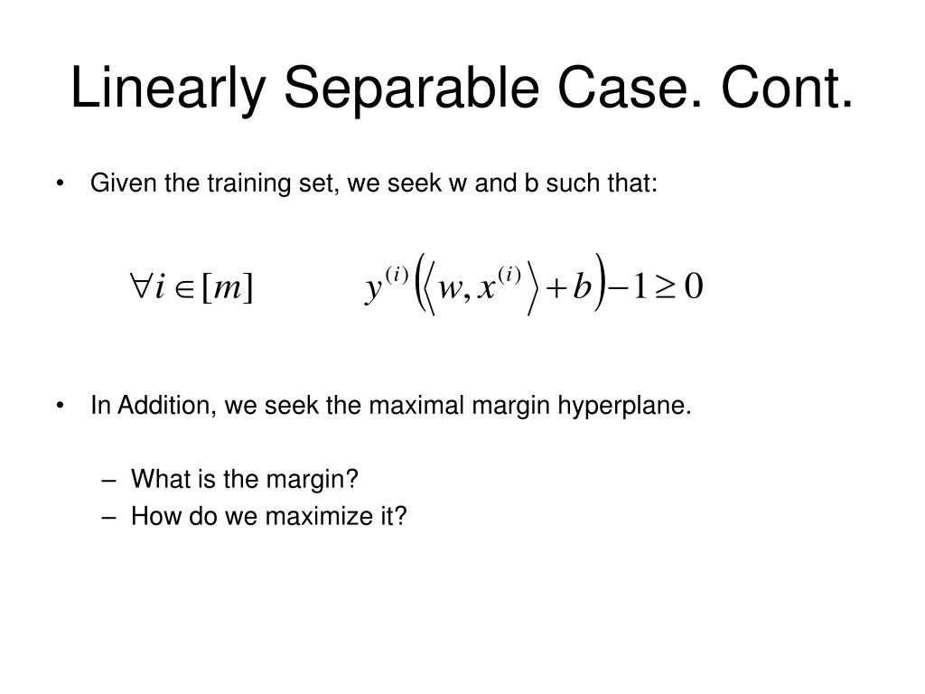 Linearly Separable Case. Cont.