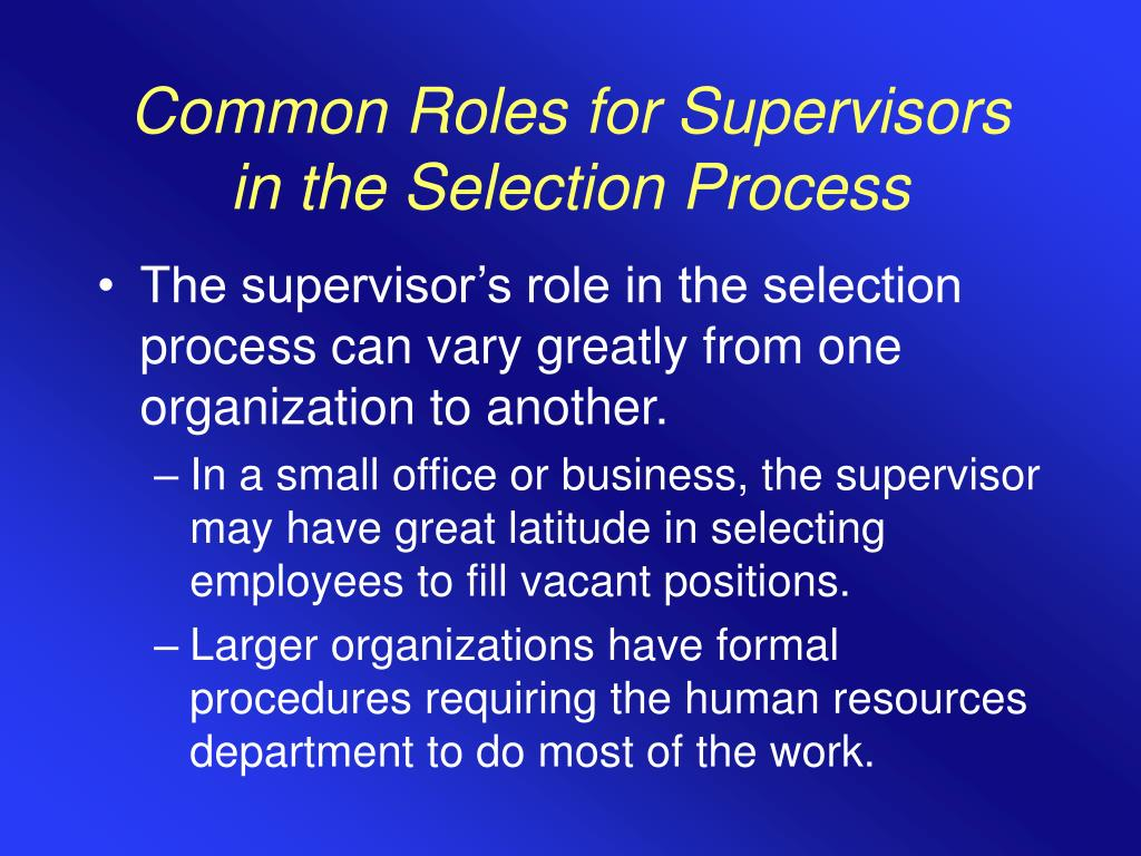 Common Roles for Supervisors in the Selection Process