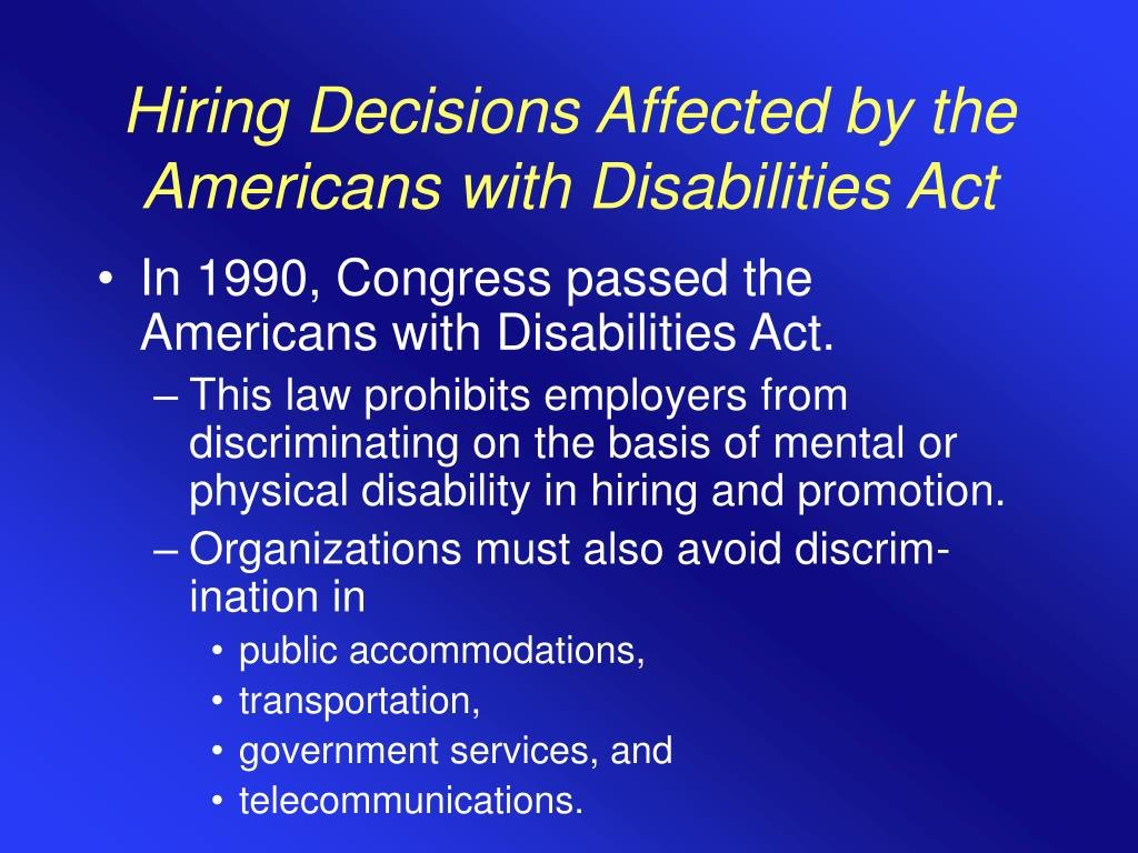 Hiring Decisions Affected by the Americans with Disabilities Act