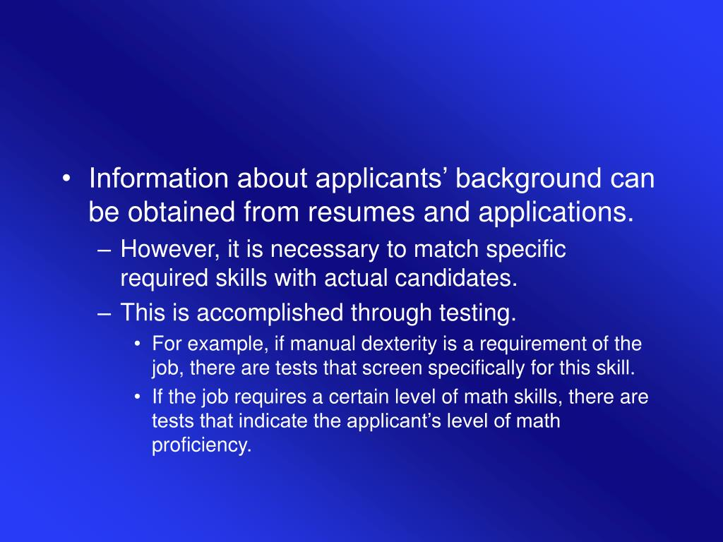 Information about applicants' background can be obtained from resumes and applications.