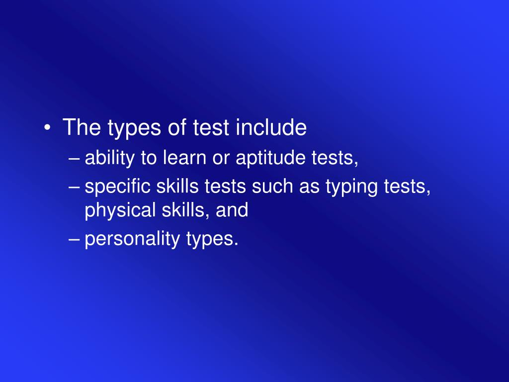 The types of test include