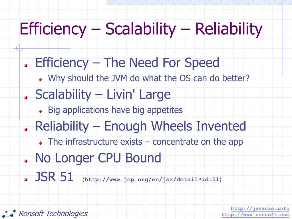 Efficiency – Scalability – Reliability