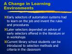 a change in learning environments