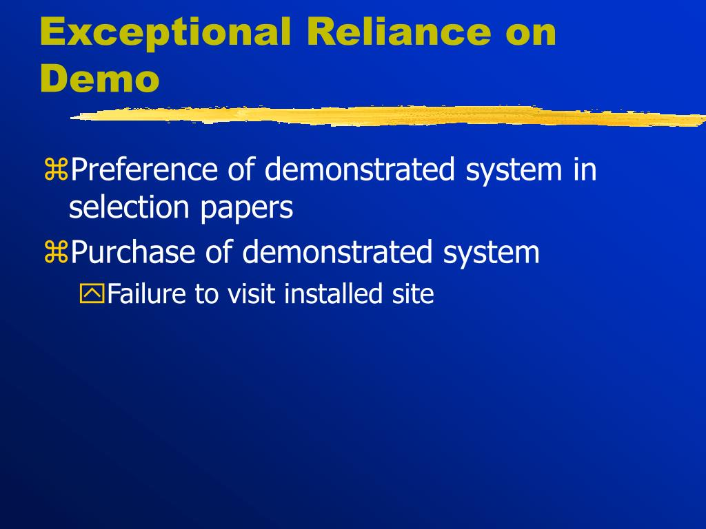 Exceptional Reliance on Demo