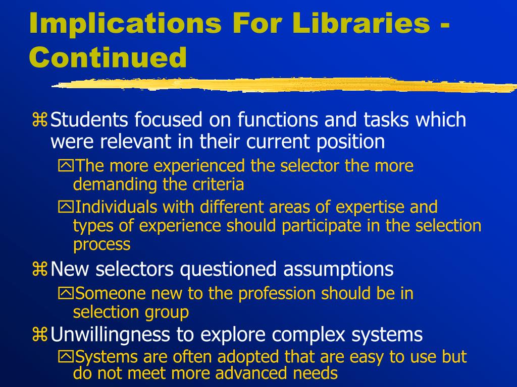 Implications For Libraries -Continued