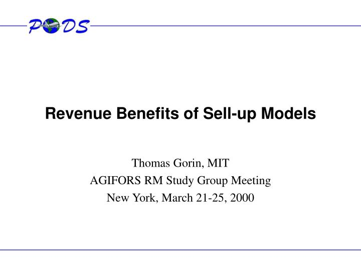 Revenue benefits of sell up models