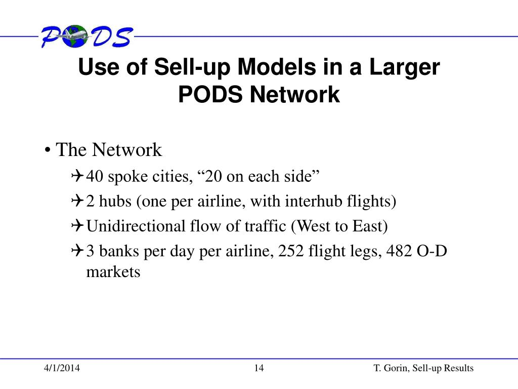 Use of Sell-up Models in a Larger PODS Network