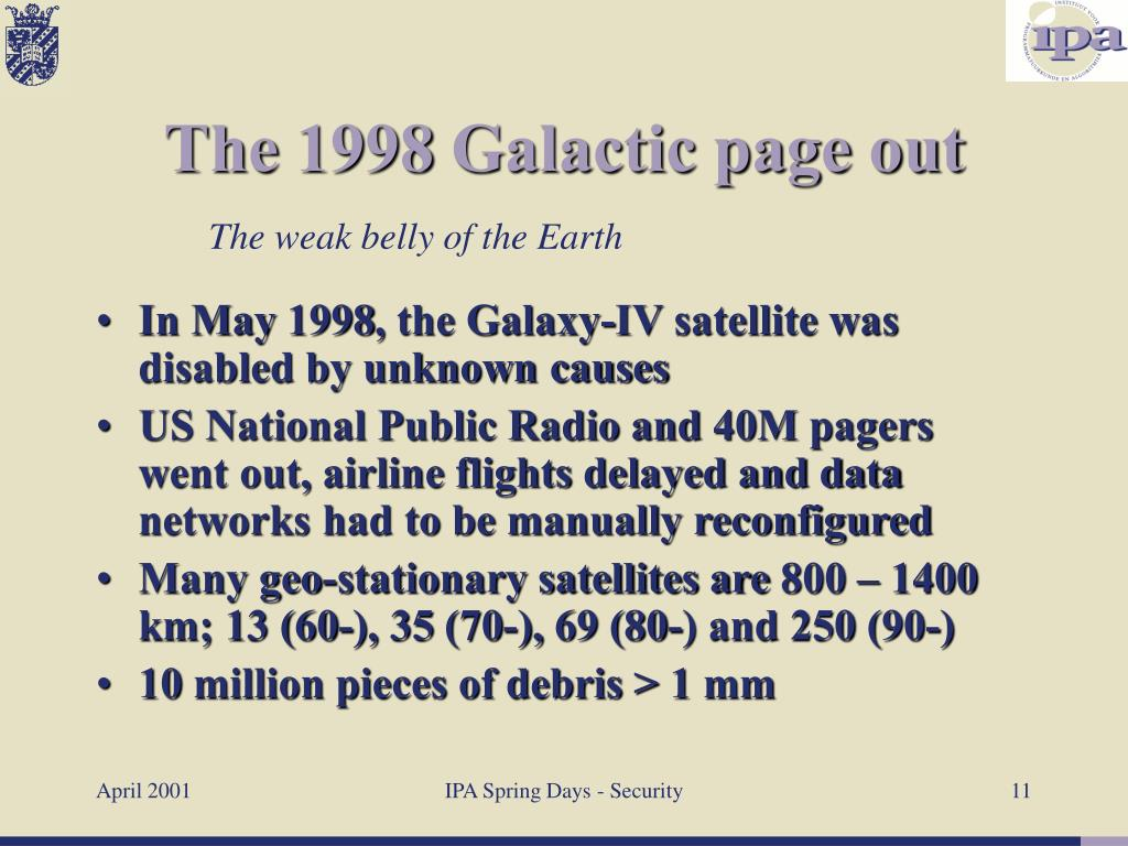 In May 1998, the Galaxy-IV satellite was disabled by unknown causes