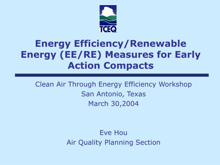 Energy efficiency renewable energy ee re measures for early action compacts