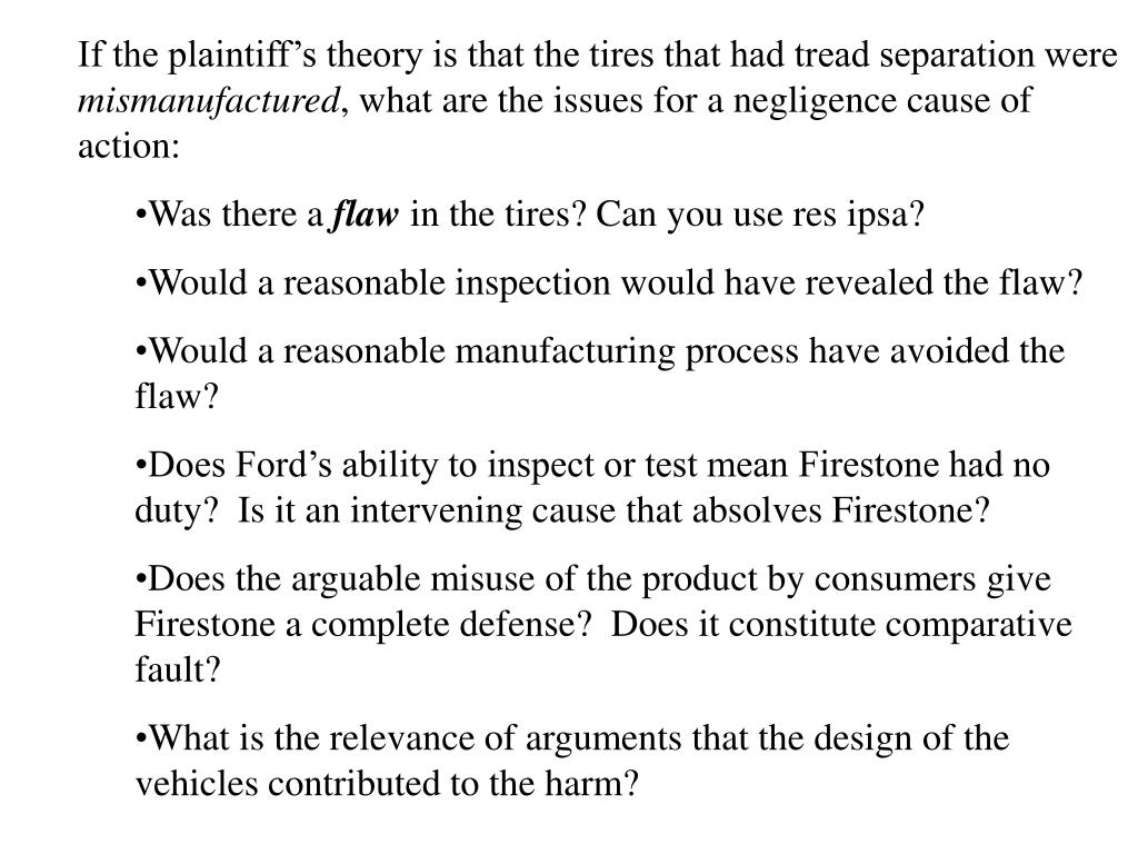 If the plaintiff's theory is that the tires that had tread separation were