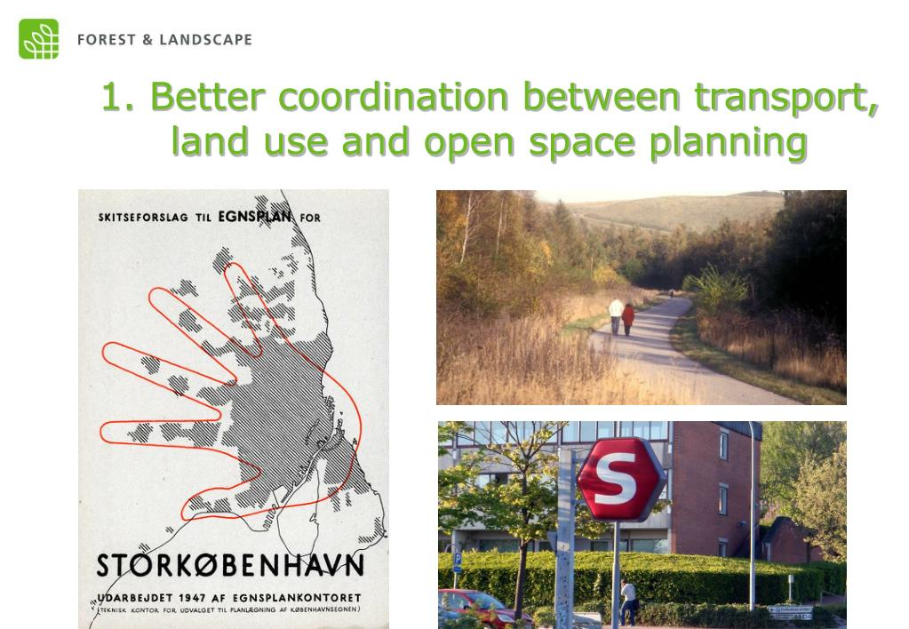 1. Better coordination between transport, land use and open space planning