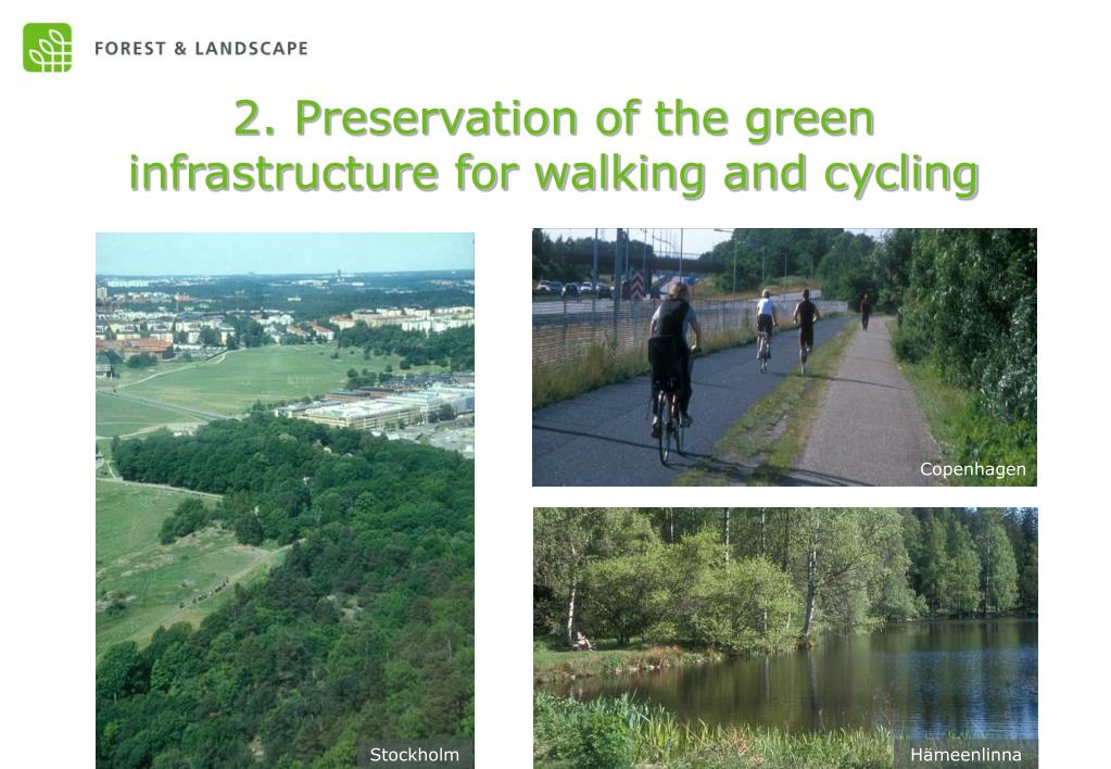 2. Preservation of the green infrastructure for walking and cycling