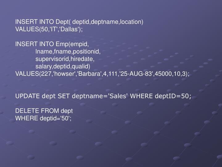 INSERT INTO Dept( deptid,deptname,location)