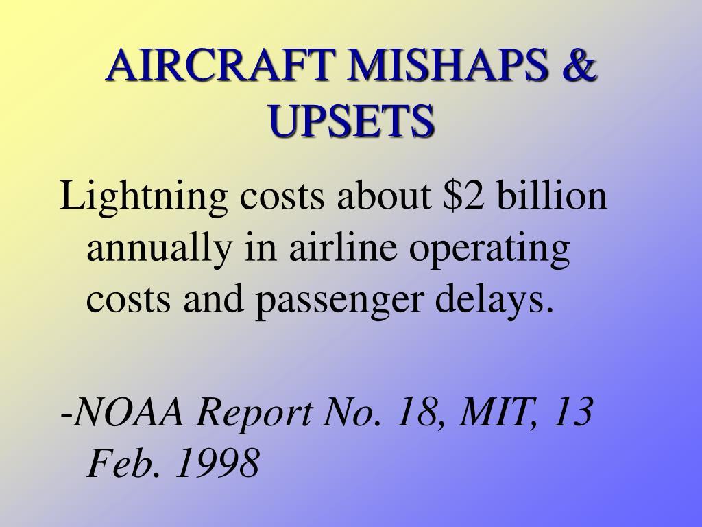 AIRCRAFT MISHAPS & UPSETS