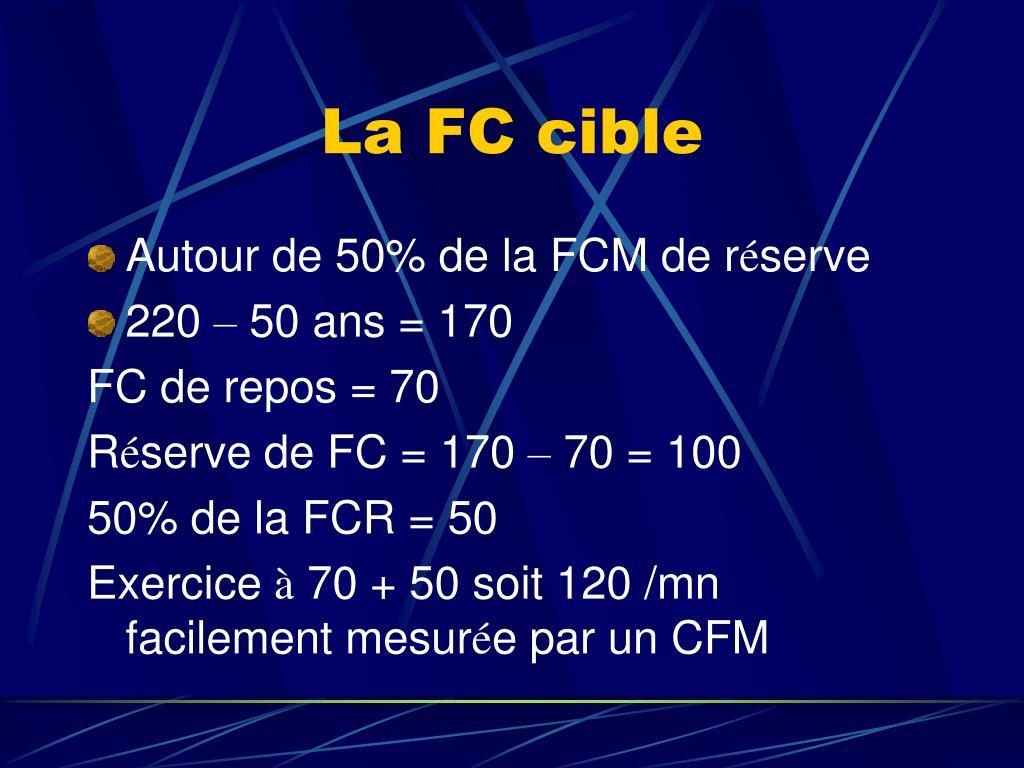La FC cible